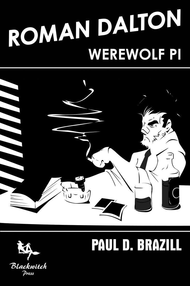 Last Day ! Roman Dalton - Werewolf P I  99c/ 77p