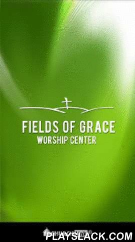 Fields Of Grace Worship Center  Android App - playslack.com , With the Fields of Grace Worship Center App, You can have Fields of Grace Worship Center at your finger tips. Stayed connected anytime, anywhere. View the church calendar, as well as sermons, videos, etc. Have updates, reminders, prayer needs, and events sent directly to you phone. Also stay connected to FOG social sites, daily devotions and more. Thank you for downloading our Fields of Grace App!