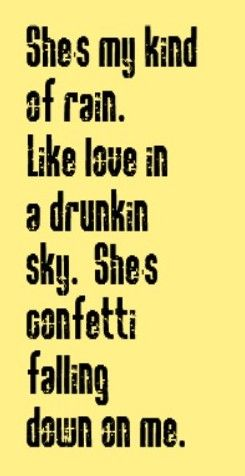 Tim McGraw - She's My Kind Of Rain- song lyrics, music lyrics, songs, song quotes, music quotes