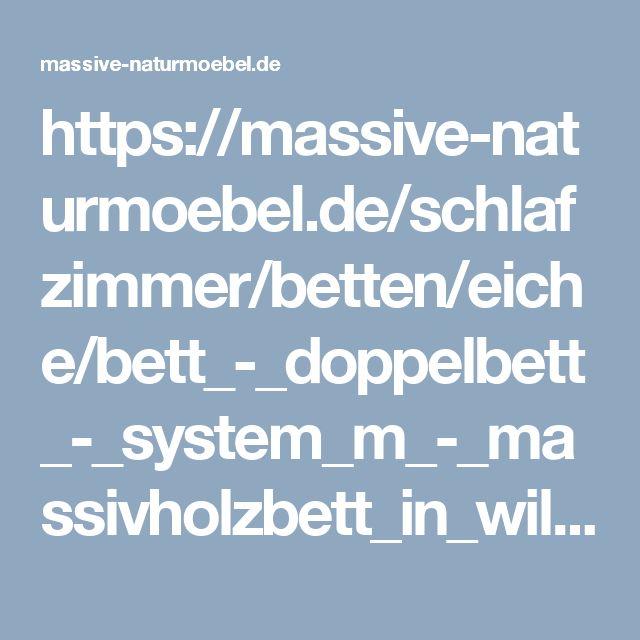 https://massive-naturmoebel.de/schlafzimmer/betten/eiche/bett_-_doppelbett_-_system_m_-_massivholzbett_in_wildeiche_massiv_mit_metallleiste#Anker