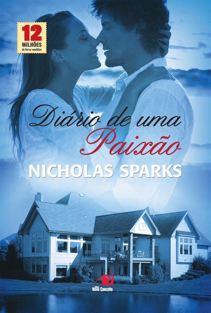 Capa do Diário de uma Paixão - (The Notebook), Nicholas Sparks Que ainda não leu esse livro, mais viu o filme.  Tem que ler so isso tenho a dizer.