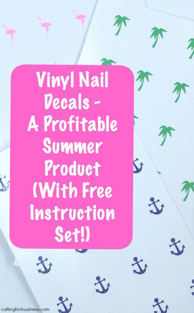Vinyl Nail Decals - A Profitable Summer Product for Silhouette Cameo or Cricut Explore Small Business Owners (with Free Instruction Set!) - by cuttingforbusiness.com