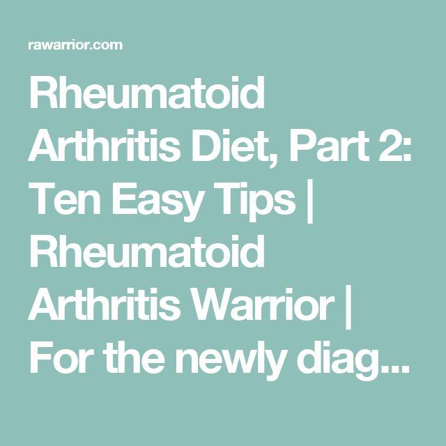 Rheumatoid Arthritis Diet, Part 2: Ten Easy Tips | Rheumatoid Arthritis Warrior | For the newly diagnosed | Rheumatoid Arthritis Warrior