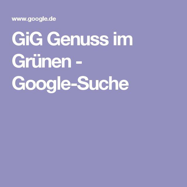 GiG Genuss im Grünen - Google-Suche