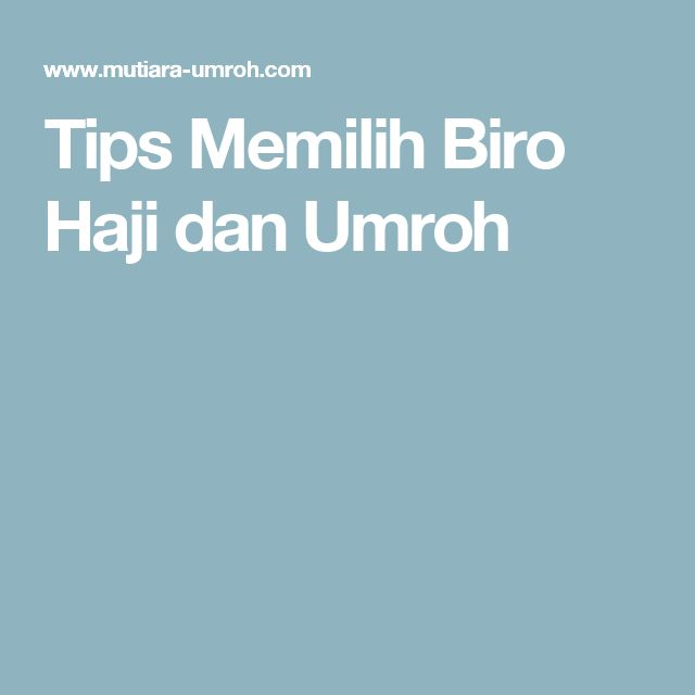 Tips Memilih Biro Haji dan Umroh