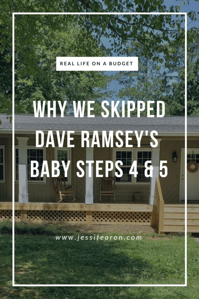 Why we skipped Dave Ramsey's Baby Steps 4 and 5