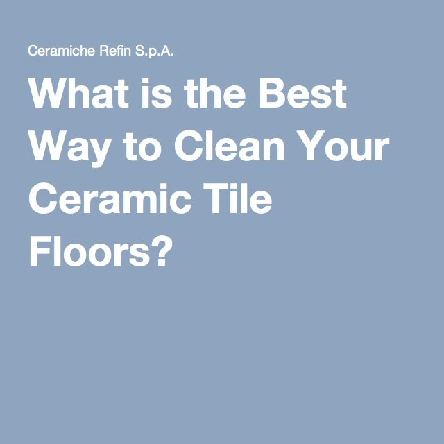 1000 Ideas About Clean Tile Floors On Pinterest How To