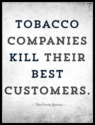Smoking- Anti-Tobacco Tobacco Companies Kill Their Best Customers.