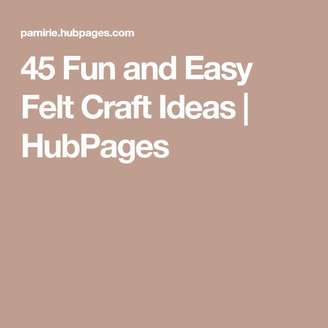 45 Fun and Easy Felt Craft Ideas | HubPages