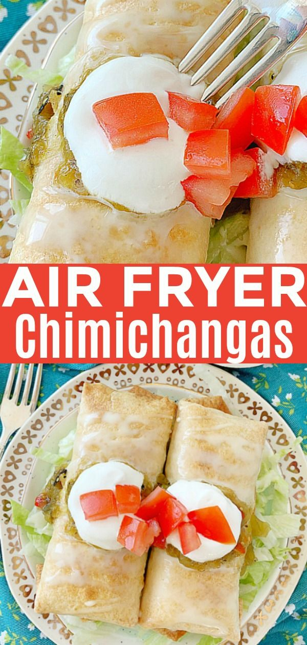 Air Fryer Chicken Chimichangas Foodtastic Mom Airfryerrecipes Chimichangarecipe In 2019