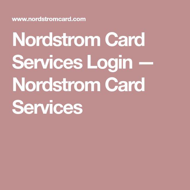 Nordstrom Card Services Login — Nordstrom Card Services