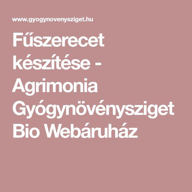Fűszerecet készítése - Agrimonia Gyógynövénysziget Bio Webáruház