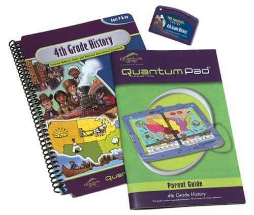 Quantum Pad Library: 4th Grade LeapPad Book: History by Toys. $6.94. Get ready to explore the United States and learn history. This book was created to develop skills that reflect state and national educational standards and serves as a great resource for school reports and projects. Part of the FUN-damentals series, this interactive book for the Quantum Pad learning system helps children in 4th grade learn fundamental history and geography skills. Just place the book on the Qu...