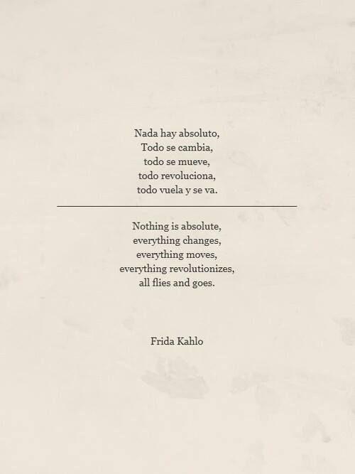 'No hay absoluto' - Frida Kahlo Quote