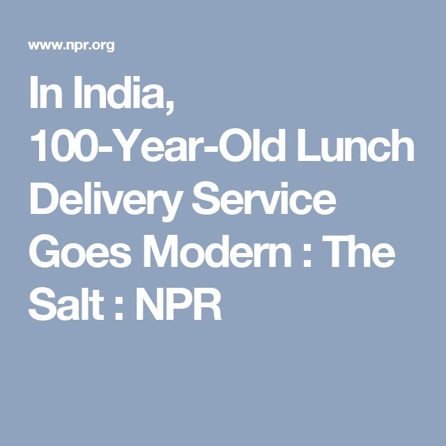 In India, 100-Year-Old Lunch Delivery Service Goes Modern : The Salt : NPR