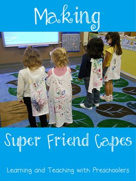 Could award 2 capes each week, for children being super friends, super friendly or super helpers, or super share-ers...