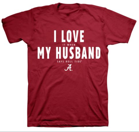 "When My Husband Says ""Roll Tide"""