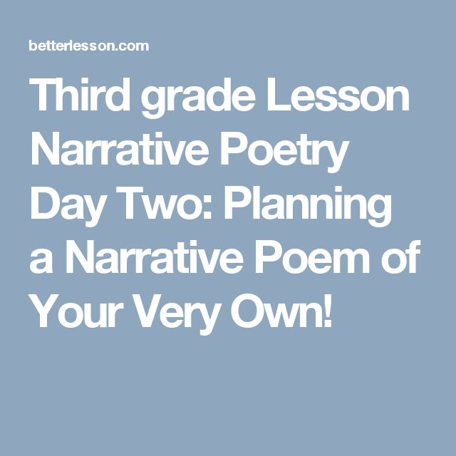 Third grade Lesson Narrative Poetry Day Two: Planning a Narrative Poem of Your Very Own!