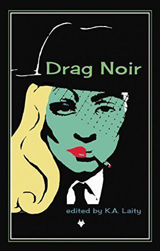 Drag Noir by K.A. Laity, http://www.amazon.co.uk/dp/B00P0MW2R2/ref=cm_sw_r_pi_dp_ky-uub0X3W5M4