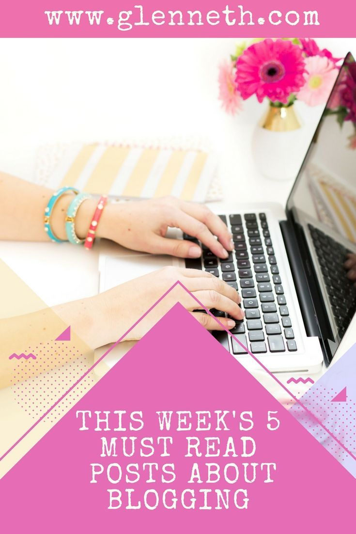 FIVE must read posts about blogging - a new weekly series! Topics include SEO, social media, online marketing, and more.   via @glennethdotcom