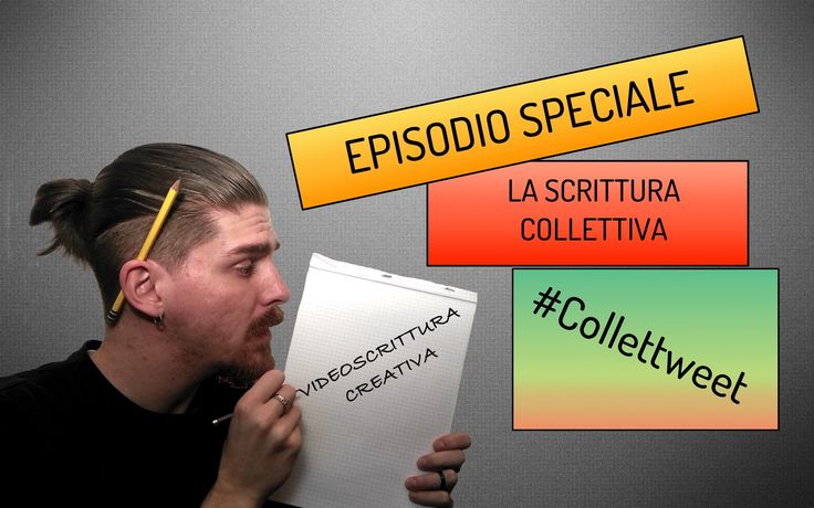 Video Scrittura Creativa - episodio 5: SPECIALE #Collettweet
