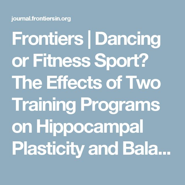Frontiers   Dancing or Fitness Sport? The Effects of Two Training Programs on Hippocampal Plasticity and Balance Abilities in Healthy Seniors   Frontiers in Human Neuroscience