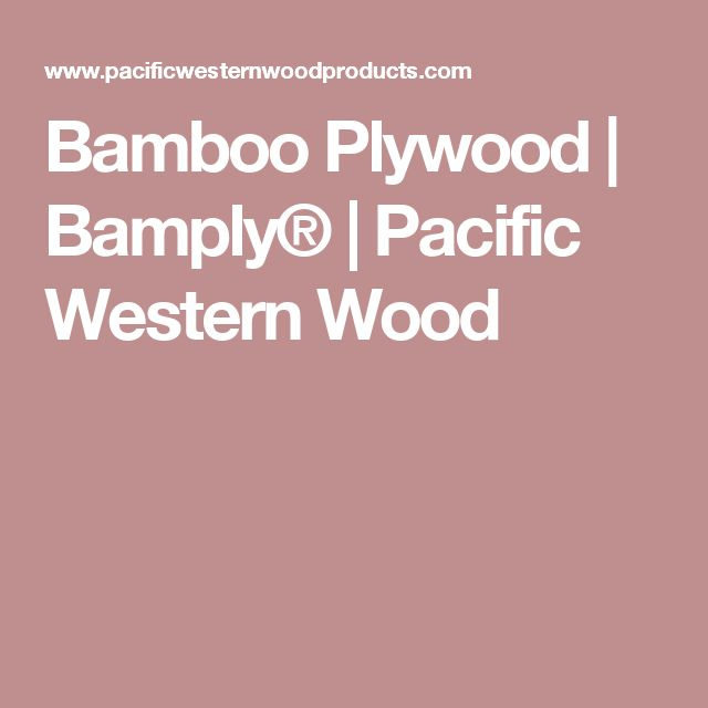 Bamboo Plywood | Bamply® | Pacific Western Wood