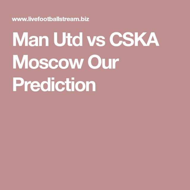 #ManUtd vs #CSKAMoscow #Game #Prediction
