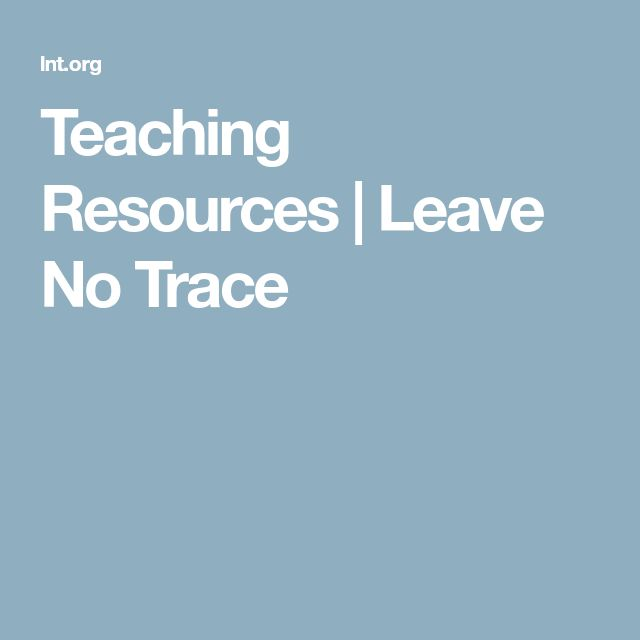 Teaching Resources | Leave No Trace