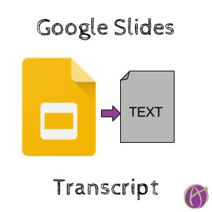 Create a Google Slides transcript by downloading a text file. This includes the text from text boxes as well as the text in the speaker notes.