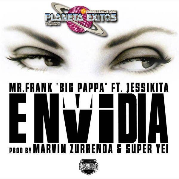 Mr. Frank (Big Pappa) Ft. Jessikita - Envidia (Official Remix)