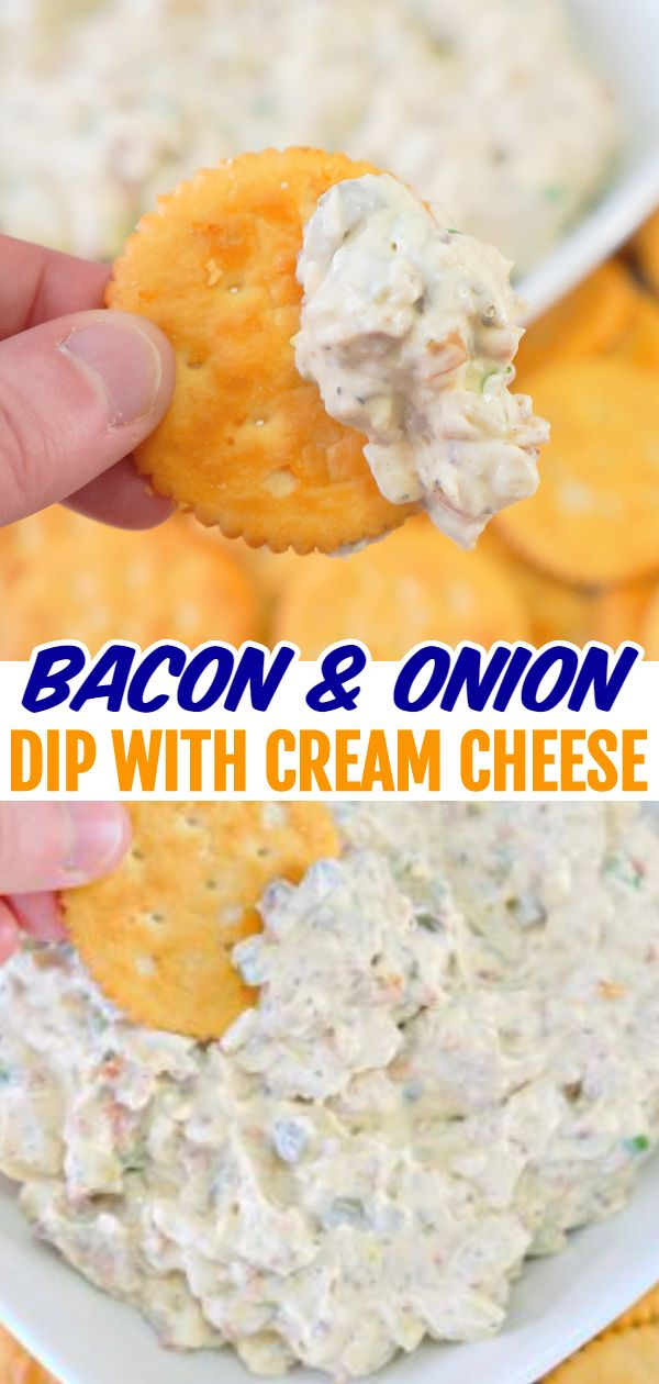 Bacon And Onion Dip With Cream Cheese In 2020 Food Yummy Dips Recipes
