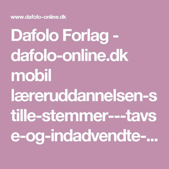 Dafolo Forlag - dafolo-online.dk mobil læreruddannelsen-stille-stemmer---tavse-og-indadvendte-børn-i-den-inkluderende-folkeskole-7272
