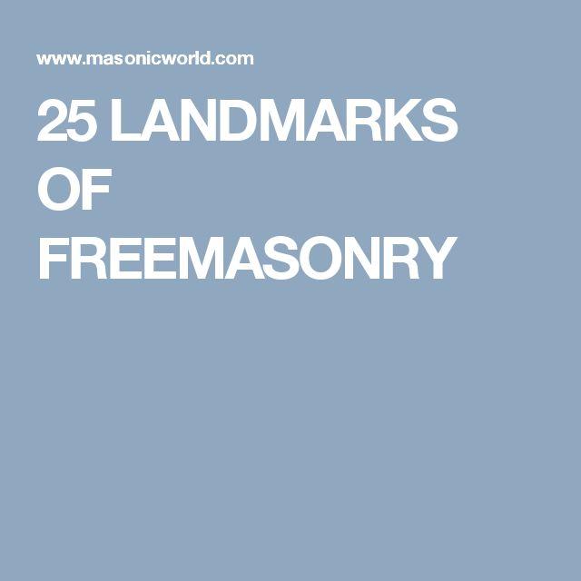 25 LANDMARKS OF FREEMASONRY