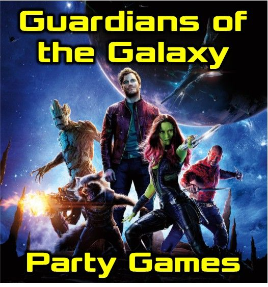Guardians Of The Galaxy Party Games And Ideas You Can Do