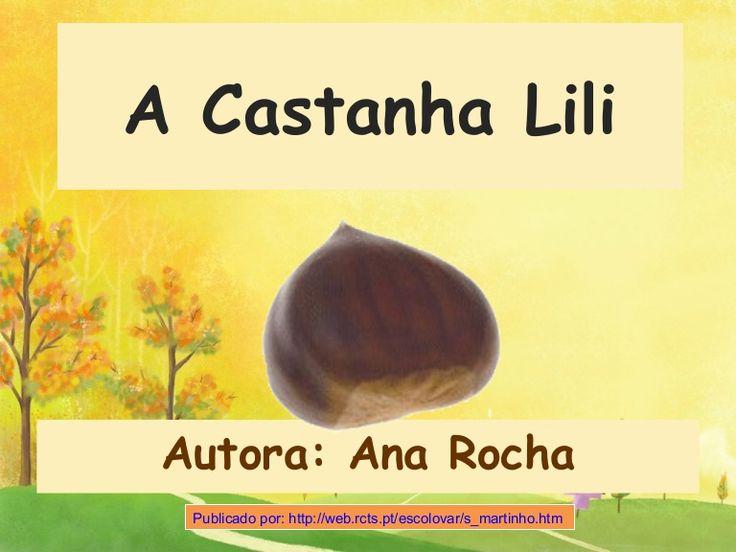 A Castanha Lili Publicado por: http://web.rcts.pt/escolovar/s_martinho.htm…