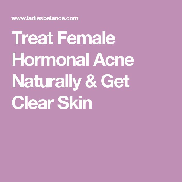 acne women adults effect hormones clear