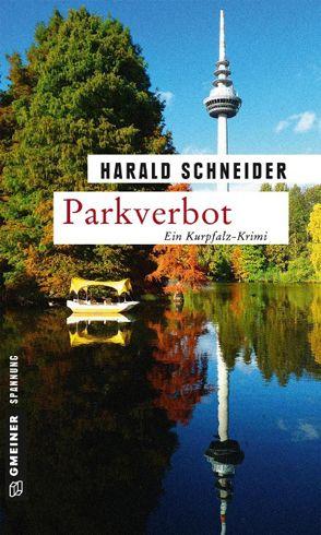 Pfalz Krimi: Parkverbot von Harald Schneider Kommissar Palzkis 14. Fall