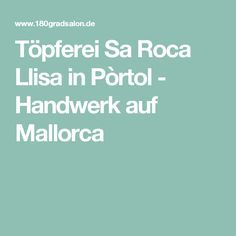 Töpferei Sa Roca Llisa in Pòrtol - Handwerk auf Mallorca