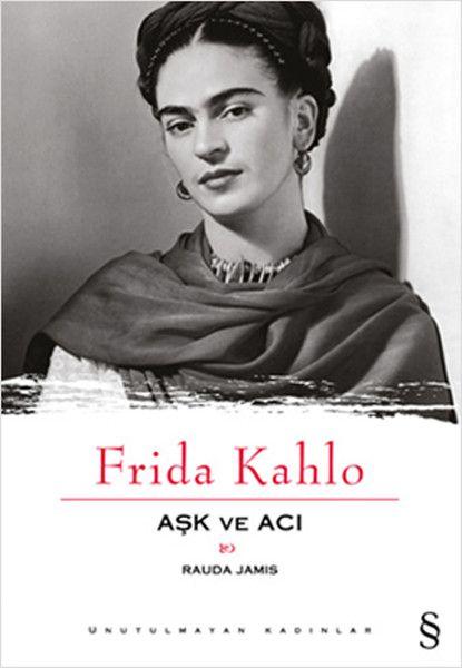 Aşk+ve+Acı+Frida+Kahlo+-+Rauda+Jamis