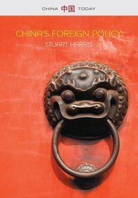 China's foreign policy / Stuart Harris. -- Cambridge ;  Malden :  Polity,  2014.