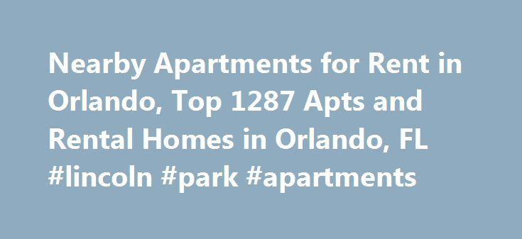 Nearby Apartments for Rent in Orlando, Top 1287 Apts and Rental Homes in Orlando, FL #lincoln #park #apartments http://apartment.remmont.com/nearby-apartments-for-rent-in-orlando-top-1287-apts-and-rental-homes-in-orlando-fl-lincoln-park-apartments/  #orlando apartments # Orlando, FL Apartments and Homes for Rent Moving To: XX address The cost calculator is intended to provide a ballpark estimate for information purposes only and is not to be considered an actual quote of your total moving…