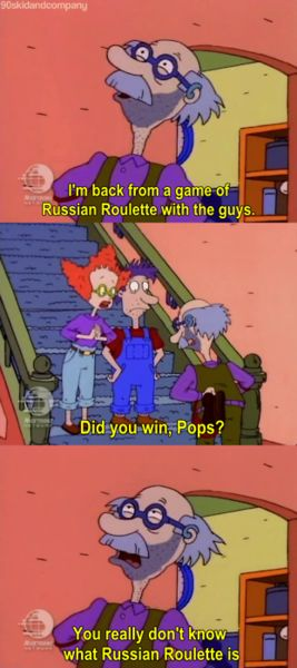 hahaha That awkward moment when you realize the Rugrats had really dark humor.