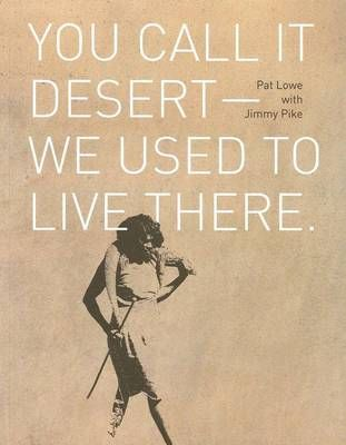 """""""You Used to Call It Desert - We Used to Live There"""" by Pat Lowe. The first draft of this book was written under a tree on the slope of a sandhill where for several years, Englishwoman Pat Lowe shared a desert camp with her lifetime partner, Walmajarri man Jimmy Pike. While spending time in the red heart of the country that had been home to the Walmajarri people for thousands of years, they recorded Pike's stories through his painting and Lowe's writing."""