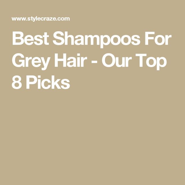 Best Shampoos For Grey Hair - Our Top 8 Picks