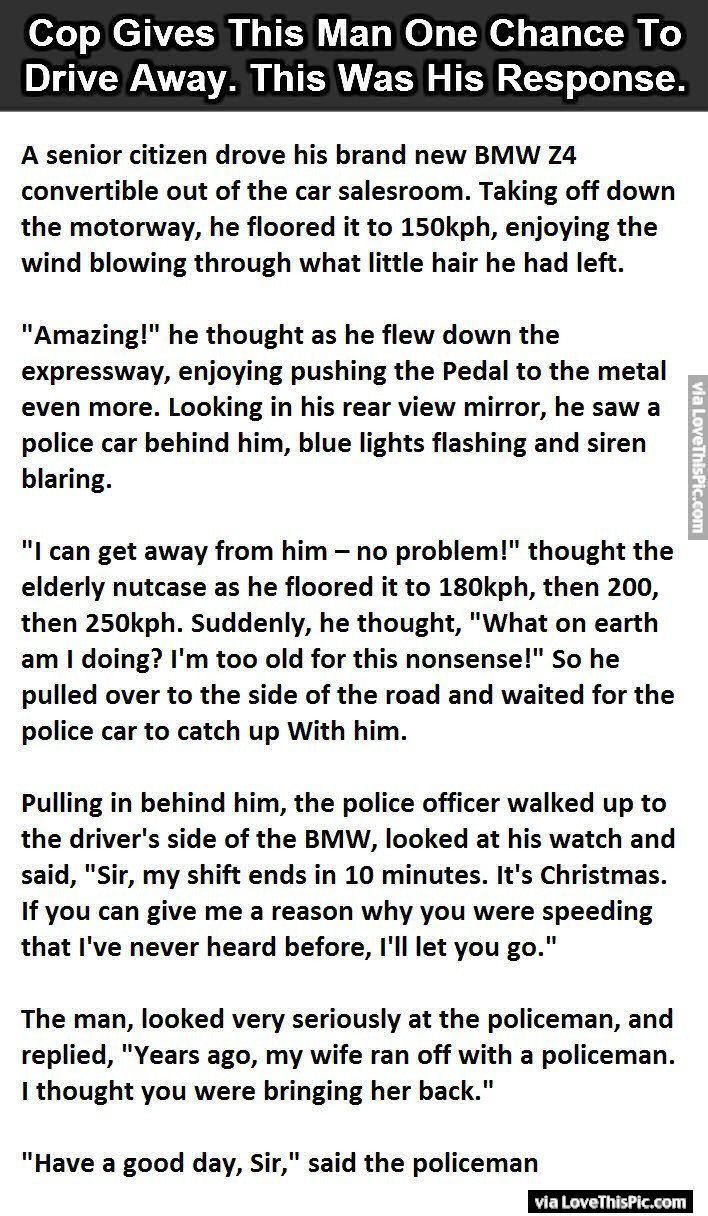 top ideas about cops humor police humor funny cop gives this man one chance to drive away this was his response funny jokes story lol funny quote funny quotes funny sayings joke hilarious humor stories