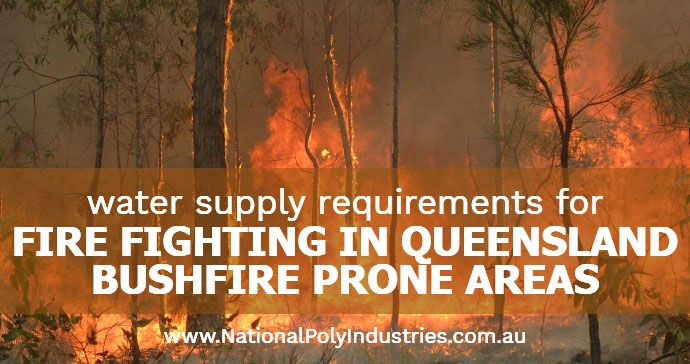 Water Supply Requirements for Fire Fighting in Queensland Bushfire Prone Areas