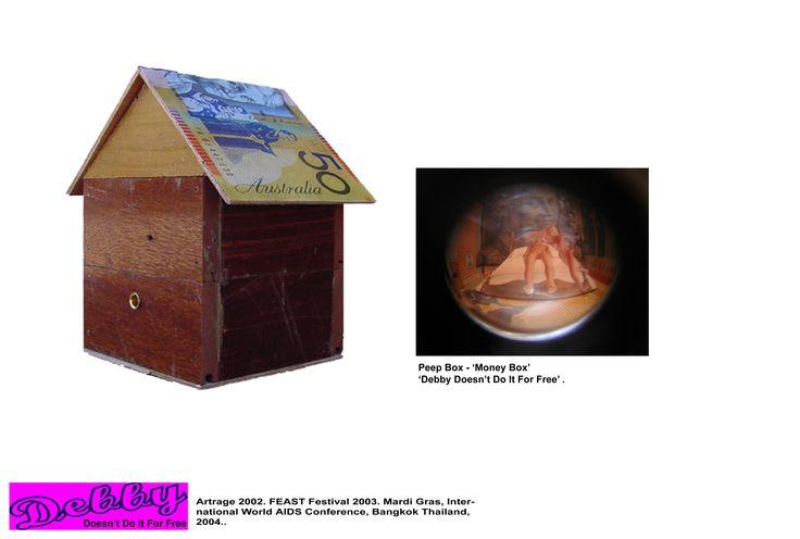Peep Box -Money Box - THe Debby's Exhibition, Artrage, Perth, Western Australia 2002, TAP Gallery 2014, Sydney.
