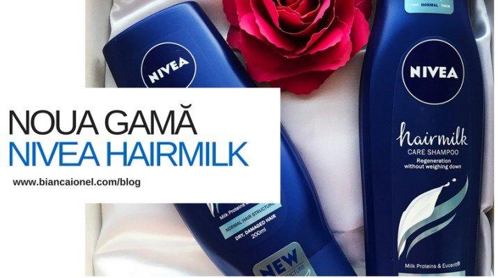 Nivea Hairmilk - un păr ca al Cleopatrei   Blogger Iasi   Acorduri din Suflet