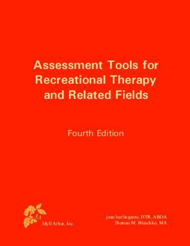 Assessment Tools for Recreational Therapy and Related Fields, 4th Edition by joan burlingame. $74.88. Publication: December 1, 2009. 726 pages. Publisher: Idyll Arbor; 4th edition (December 1, 2009). Author: Thomas M. Blaschko. Edition - 4th
